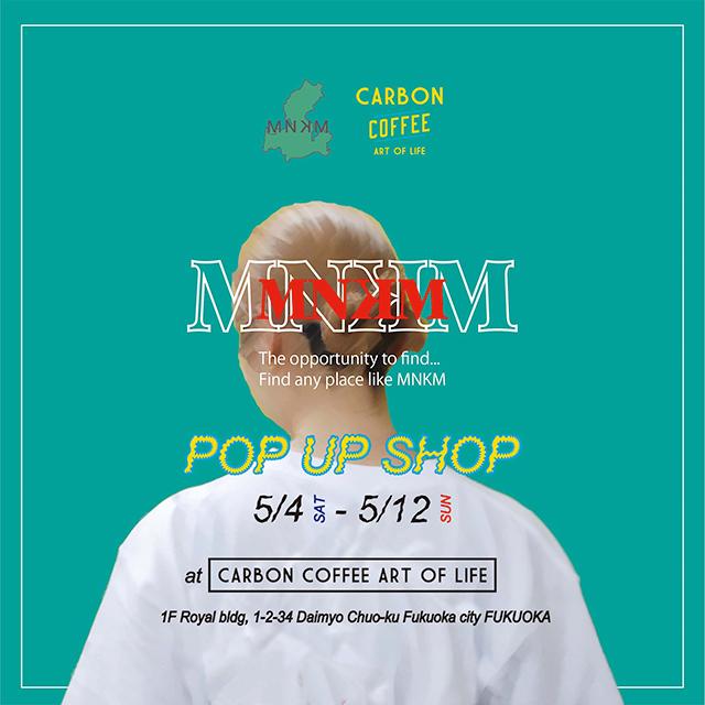 福岡CARBON COFFEに「MNKM」POP UP SHOPがオープン