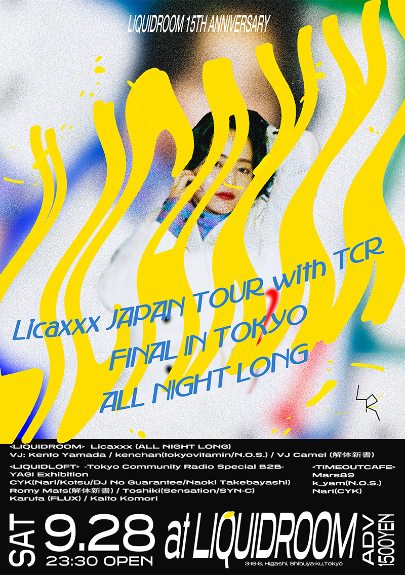 LIQUIDROOM 15 TH ANNIVERSARY Licaxxx Japan Tour With TCR Final in TOKYO ALL NIGHT LONG