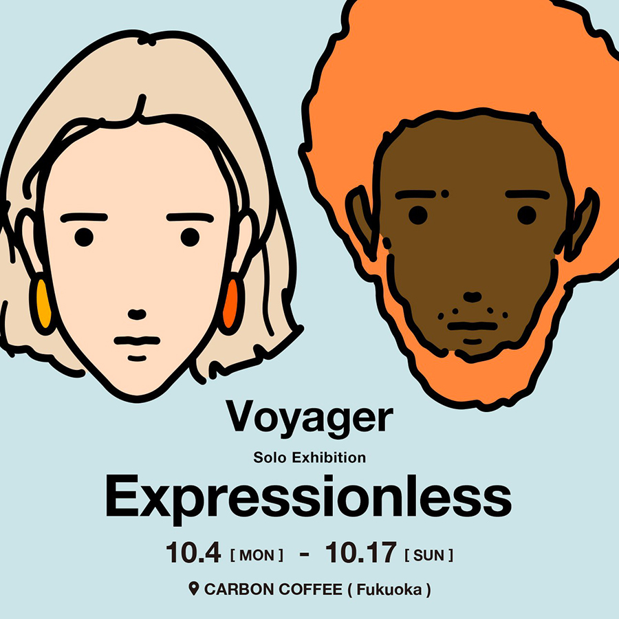 """【CARBON COFFEE】Voyager Solo Exhibition"""" Expressionless """""""
